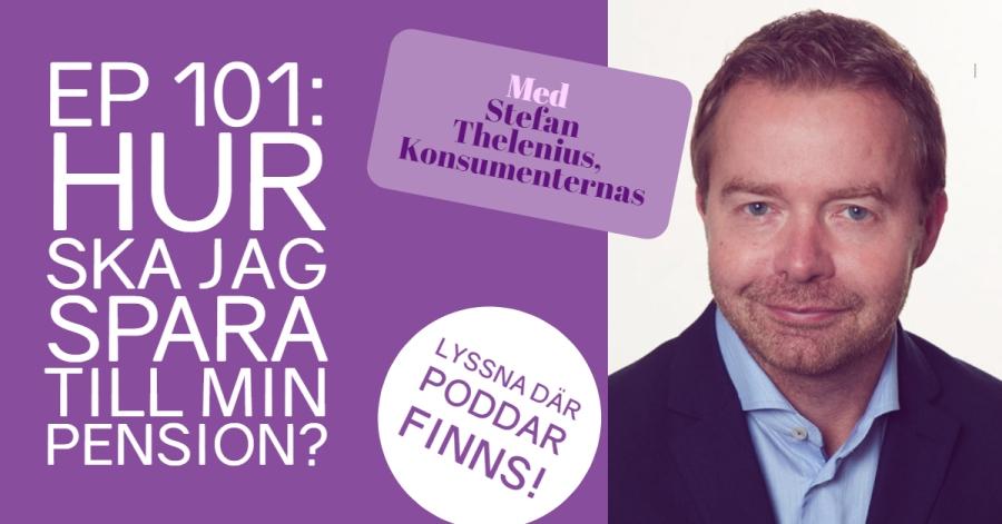 Bild på Stefan Thelenius och info om minPensionsPodd nummer 101: Hur ska jag spara till min pension?