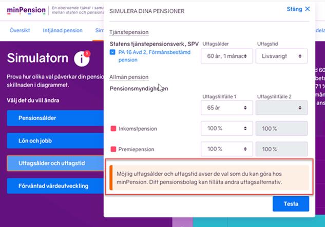 Skärmbild från minPensions verktyg Simulatorn. Bilden visar den förtydligande texten om att du kan göra egna val avseende uttagsålder och uttagstid.